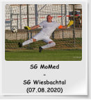 SG MoMed - SG Wiesbachtal (07.08.2020)
